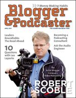 Scoble on Blogger and Podcaster